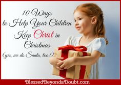 10 Ways to Help Your Children Keep Christ in Christmas