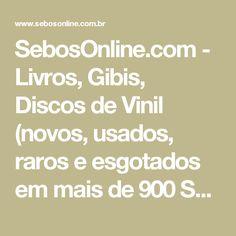 SebosOnline.com - Livros, Gibis, Discos de Vinil (novos, usados, raros e esgotados em mais de 900 Sebos e Livrarias)