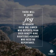 """""""""""There will be more joy in heaven over one sinner who repents. Bible Verses About Faith, Encouraging Bible Verses, Bible Scriptures, Bible Quotes, Steubenville Conferences, Bible Verse Search, Comforting Scripture, Gospel Of Luke, Kingdom Of Heaven"""