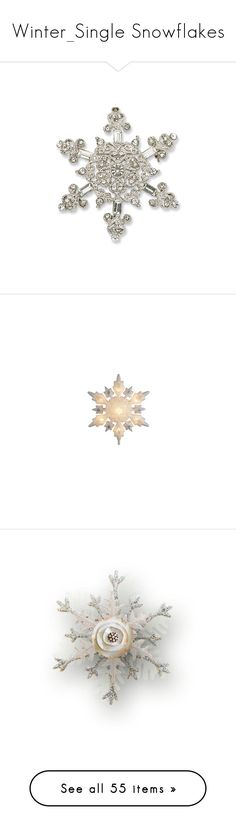 """""""Winter_Single Snowflakes"""" by auntiehelen ❤ liked on Polyvore featuring jewelry, brooches, christmas, pin, snow flake, snowflake, home, home decor, holiday decorations and decor"""
