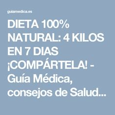 DIETA 100% NATURAL: 4 KILOS EN 7 DIAS ¡COMPÁRTELA! - Guía Médica, consejos de SaludGuía Médica, consejos de Salud