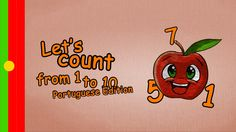 Numbers Song in Portuguese - How to count from 1 to 10 in portuguese - 1...