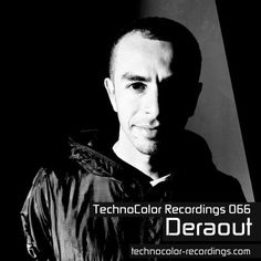 TechnoColor Recordings radio show 66 with Deraout