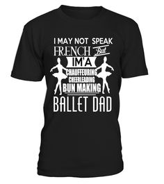 Ballet dad   => Check out this shirt by clicking the image, have fun :) Please tag, repin & share with your friends who would love it.