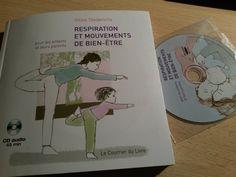 Respiration et mouvements de bien-être pour les enfants et leurs parents est un livre accompagné d'un CD : massages, respiration, étirements à tous âges.