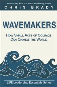 eBook - Wavemakers by LIFE Leadership Essentials SeriesThe newest release in the LIFE Leadership Essential Series, Wavemakers shows us all how small acts of courage can change the world!