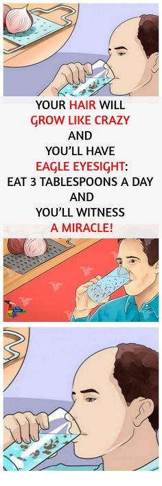YOUR HAIR WILL GROW LIKE CRAZY AND YOU'LL HAVE EAGLE EYESIGHT!EAT THREE TABLESPOONS A DAY AND YOU'LL WITNESS A MIRACLE!!!
