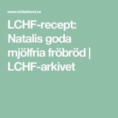 LCHF-recept: Natalis goda mjölfria fröbröd | LCHF-arkivet