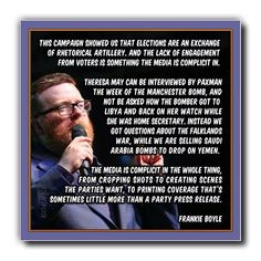 Love Frankie Boyle, he speaks the truth! Truth And Lies, Speak The Truth, Admire Quotes, Frankie Boyle, Conservative Memes, Jeremy Corbyn, Theresa May, What Really Happened, Thought Provoking