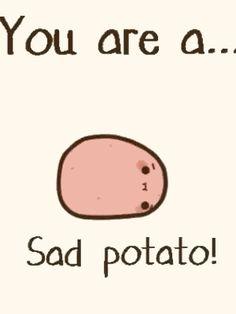 Potato Funny, Cute Potato, Potato Humor, Cute Memes, Stupid Funny Memes, Funny Quotes, Kawii Potato, Potato Quotes, Tiny Potato