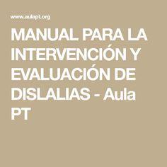 MANUAL PARA LA INTERVENCIÓN Y EVALUACIÓN DE DISLALIAS - Aula PT