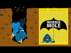 Meet Morris Mole—he has always been a little bit different. When the moles are running low on food, it's up to clever Morris to save the day. Book Trailers, Save The Day, Mole, You Can Do, Author, Canning, Big, Books, Fictional Characters