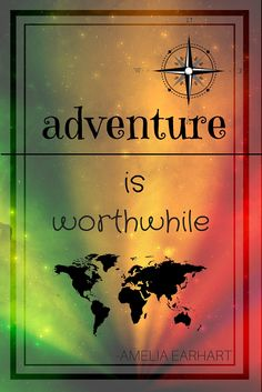 """Adventure is worthwhile."" -Amelia Earhart #travel #quote #inspirational…"