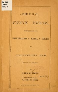 The U S C Cook Book Compiled For The Universalist Social Circle Of Junction City Kansas Universalist Social Circle Cookbook Vintage Cookbooks Recipe Book