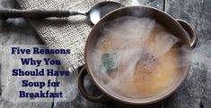 Why You Should Have Soup for Breakfast