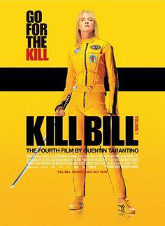 Kill Bill… because I have a girl crush on Uma Thurman