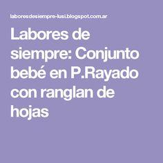 Labores de siempre: Conjunto bebé en P.Rayado con ranglan de hojas