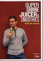 Super Grønne Juicer & Smoothies af Mads Bo, ISBN 9788799266777