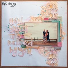 """""""How Sweet It is To be Loved by You"""" Layout Tutorial by Natalie May 