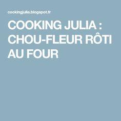 COOKING JULIA : CHOU-FLEUR RÔTI AU FOUR