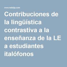 Contribuciones de la lingüística contrastiva a la enseñanza de la LE a estudiantes italófonos