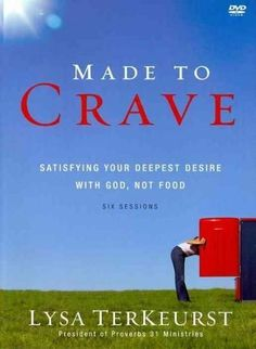 Made to Crave: Satisfying Your Deepest Desire with God, Not Food, Six Sessions