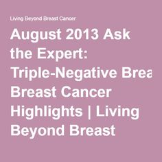 August 2013 Ask the Expert: Triple-Negative Breast Cancer Highlights | Living Beyond Breast Cancer