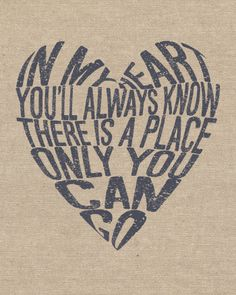 "#Needtobreathe free printable art. ""In My Heart You'll Always Know There is a Place Only You Can Go"""