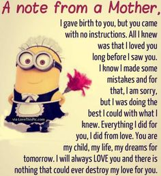 A Note From A Mother quotes quote kids mom mother family quote family quotes children mother quotes minion minions minion quotes Mother Daughter Quotes, Mother Quotes, To My Daughter, Daughters, Mother Family, Love You Daughter Quotes, Daughter Sayings, Mom Son, Sister Quotes
