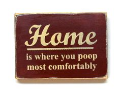Bathroom Decor, Home is where you poop, Funny wood sign, Funny bathroom quote, Gift for mom, Funny decor, Poop saying, Housewarming gift