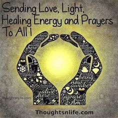 Sending love , light , healing energy and prayers to all who are facing hard time in their life . Namaste, Sending Love And Light, Sending Prayers, Healing Light, A Course In Miracles, Prayers For Healing, Reiki Energy, Spiritual Awakening, Positive Thoughts