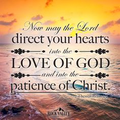 Now may the Lord direct your hearts into the love of God and into the patience of Christ. Thru The Bible, Scripture Of The Day, Scripture Cards, Biblical Verses, Bible Scriptures, Bible Knowledge, Bible Truth, Faith In Love, God Prayer