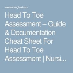 Head To Toe Assessment – Guide & Documentation Cheat Sheet For Head To Toe Assessment | Nursing Feed