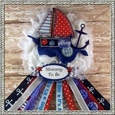 Nautical Baby Shower Corsage  Ahoy its a boy Mommy To Be Corsage    Measures: 4 x 7  Made from Washed Recycled T-Shirts, Ribbon and Embellishments