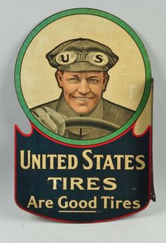 """U.S. Tires """"Are Good Tires"""" Diecut Tin Flange Sign : Lot 166"""