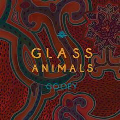Found Gooey by Glass Animals with Shazam, have a listen: http://www.shazam.com/discover/track/110809540