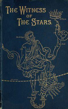 The Witness Of The Stars (1893) written by E. W. Bullinger
