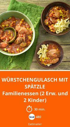 Würstchengulasch mit Spätzle - Familienessen (2 Erw. und 2 Kinder) - smarter - Kalorien: 480 Kcal - Zeit: 30 Min.   eatsmarter.de