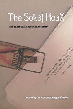 The Sokal Hoax: The Sham That Shook the Academy by The editors of Lingua Franca http://www.amazon.com/dp/0803279957/ref=cm_sw_r_pi_dp_q6T9ub0PN2R0D