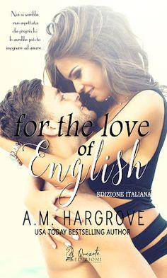Nuova uscita: 1° Maggio - For the love of English - di A.M. Hargrove - NewBookinkblog