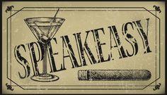 speakeasy | ... home....establishments called SPEAKEASY's popped up all over America