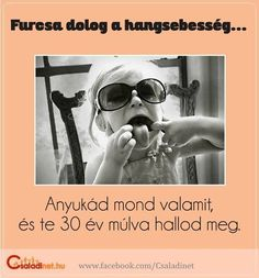 Hangsebesség... Einstein, Funny Jokes, Have Fun, Motivation, Sayings, Words, Happy, Quotes, Life