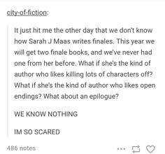 we'll only get one finale book (ToG series) ACOTAR is no longer a trilogy!!! Yayyyyy!!<----actually, the series WILL be ending, but there will be three+ more books in the ACOTAR world.