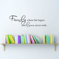 "Family Wall Decal - Family where life begins and love never ends Decal - Medium. Family where life begins and love never ends Wall Decal is available in the color of your choice. See the color chart for your options. The photographs are for a reference be sure to use the measurements when ordering. Size - 36"" wide by 11.25"" high."