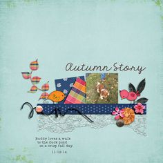 Autumn Story-Gina Miller Designs  Autumn Story Papers - October BYOC at The Lilypad, 20% off this weekend (10/2-4)  https://the-lilypad.com/store/Autumn-Story-Paper-Pack.html  Autumn Story Elements - October BYOC at The Lilypad, 20% off this weekend (10/2-4)  https://the-lilypad.com/store/Autumn-Story-Elements.html  Font | AMD Almost Typed  TFL