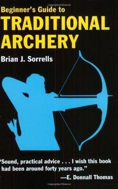 Beginner's Guide to Traditional Archery by Brian J. Sorrells, http://www.amazon.com/gp/product/B004BJ1S9I/ref=cm_sw_r_pi_alp_P-.Vpb159JBHV