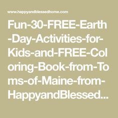 Fun-30-FREE-Earth-Day-Activities-for-Kids-and-FREE-Coloring-Book-from-Toms-of-Maine-from-HappyandBlessedHome.com_.jpg 650×1.712 pixeli