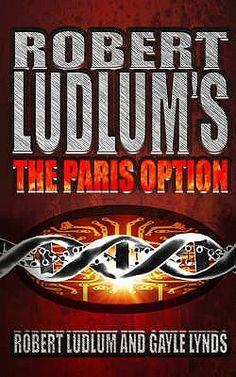 Robert Ludlum's The Paris Option: A Covert-One Novel by Robert Ludlum Ruth Rendell, Robert Ludlum, James Herriot, Top Computer, First Novel, Book Summaries, Thriller, Novels, Paris