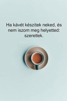 Coffee Love, True Love, Tea, Humor, Chocolate, Motivation, Funny, Quotes, Real Love