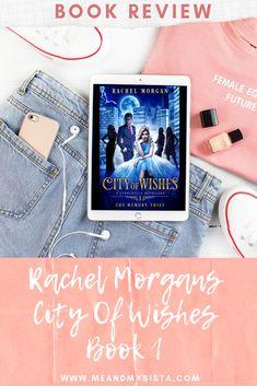 Rachel Morgan - City Of Wishes * Rachel Morgan, Morgan City, Retelling, Fairytale, South Africa, Wish, Author, Memories, God